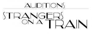 Auditions – Strangers on a train, January 2018